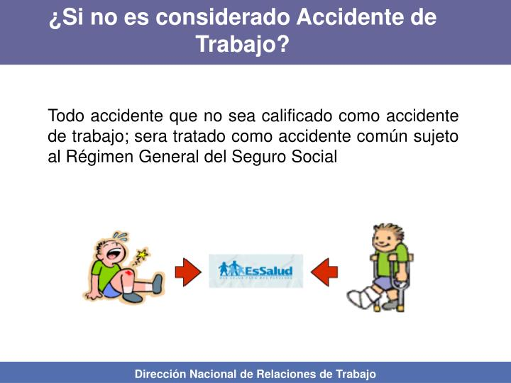 ¿Si no es considerado Accidente de Trabajo?