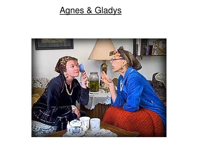 Agnes & Gladys