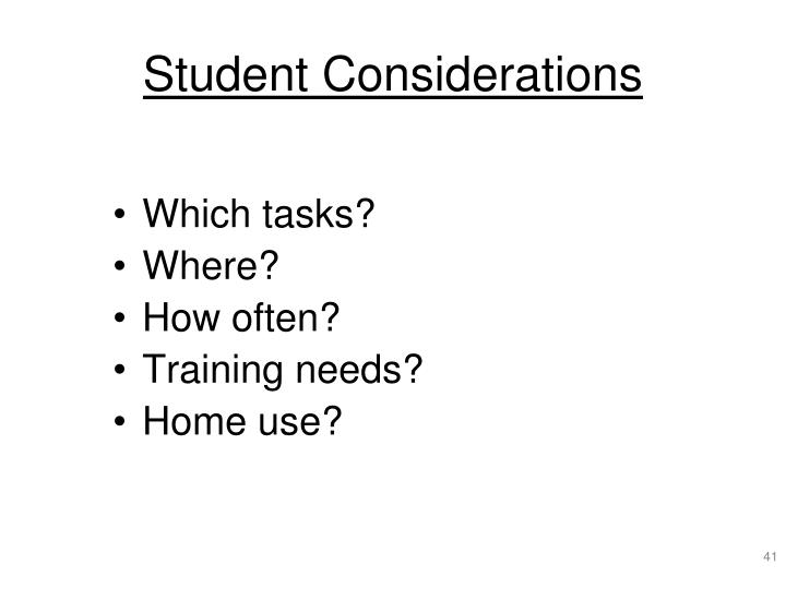 Student Considerations