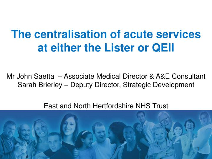 The centralisation of acute services