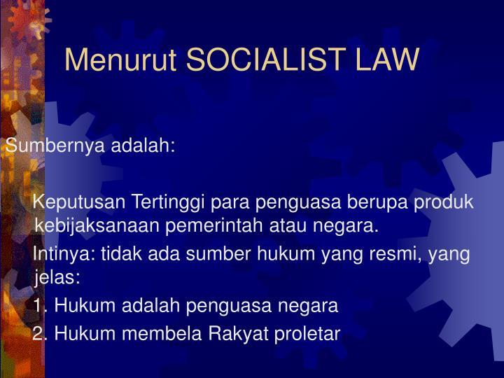 Menurut SOCIALIST LAW