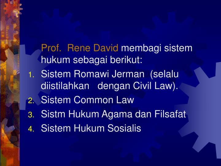 Prof.  Rene David