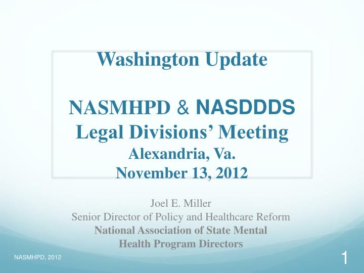Washington update nasmhpd nasddds legal divisions meeting alexandria va november 13 2012