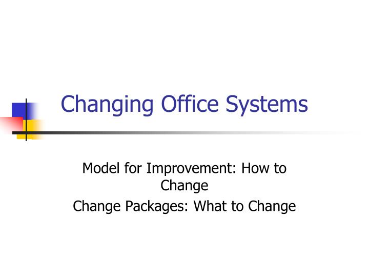 Changing Office Systems