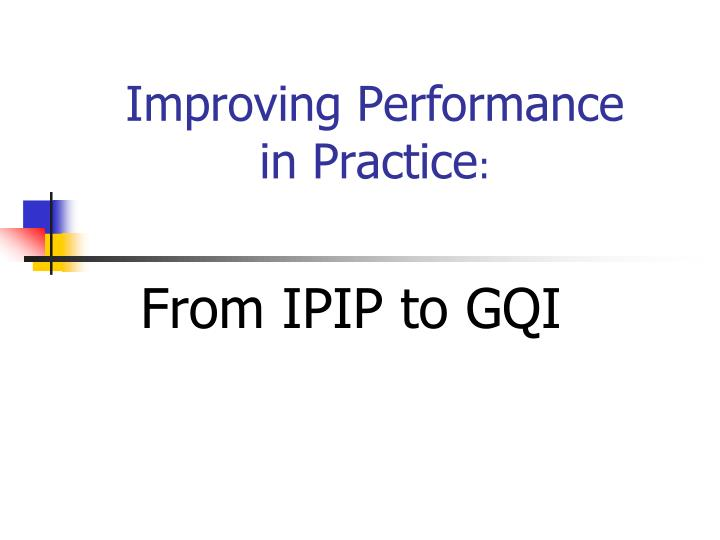 Improving performance in practice