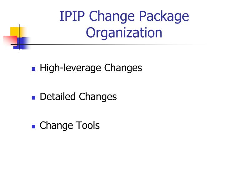 IPIP Change Package Organization
