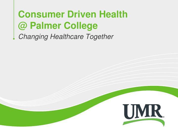 Consumer Driven Health