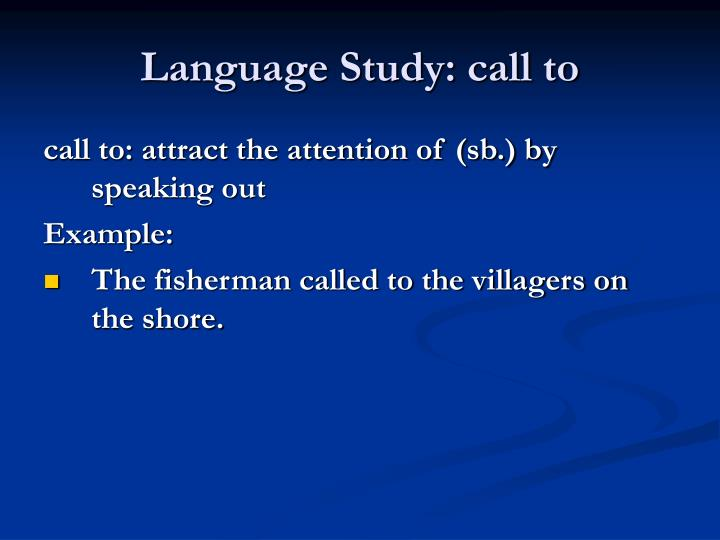 Language Study: call to
