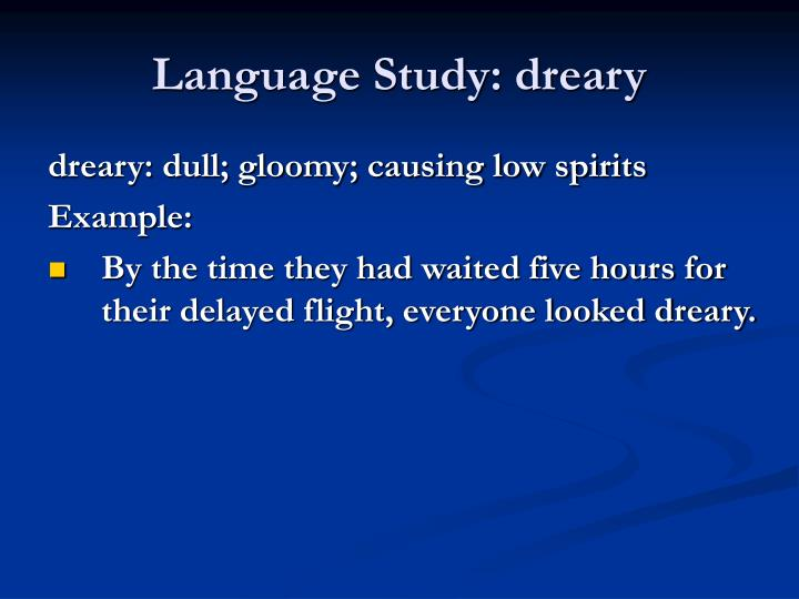 Language Study: dreary