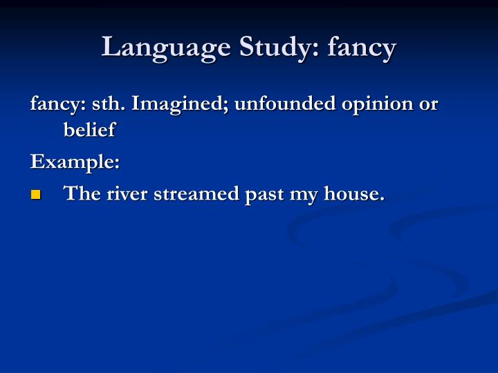Language Study: fancy