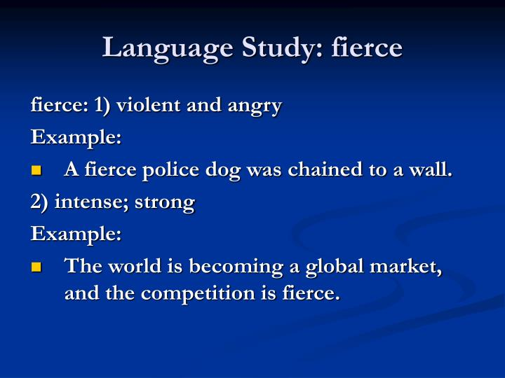 Language Study: fierce