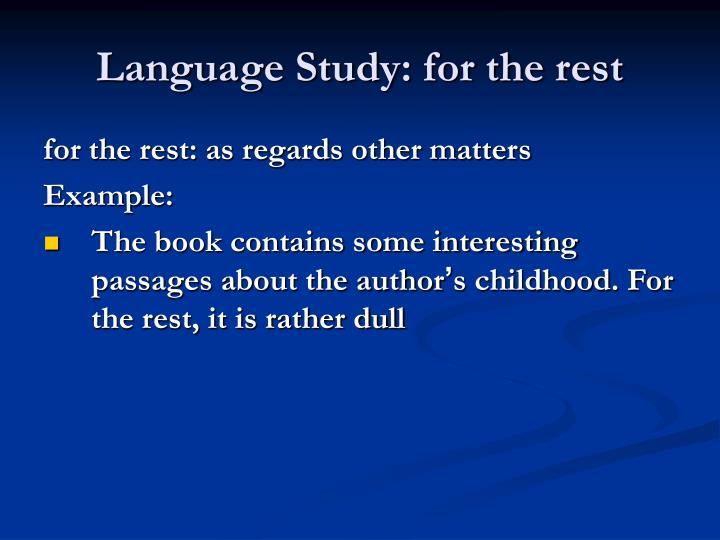 Language Study: for the rest