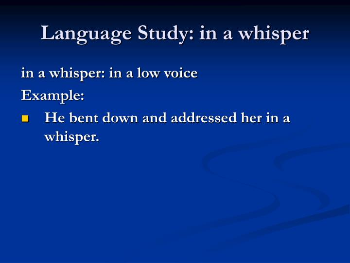 Language Study: in a whisper