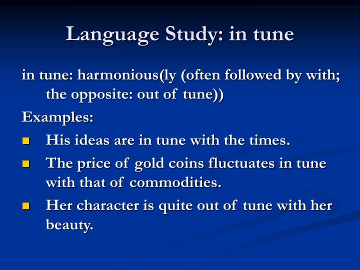 Language Study: in tune