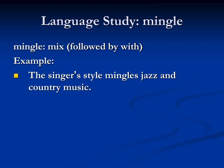 Language Study: mingle