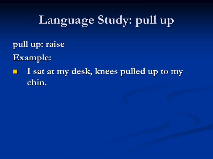 Language Study: pull up