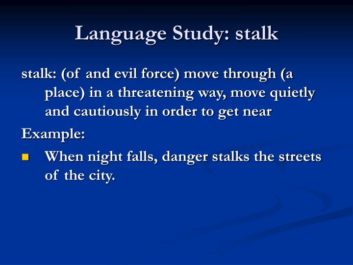 Language Study: stalk