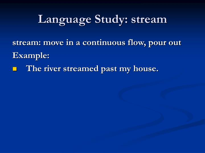 Language Study: stream