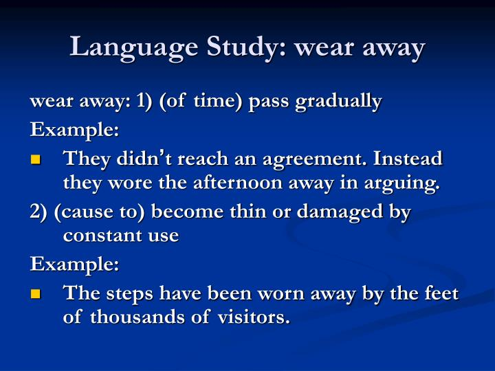 Language Study: wear away