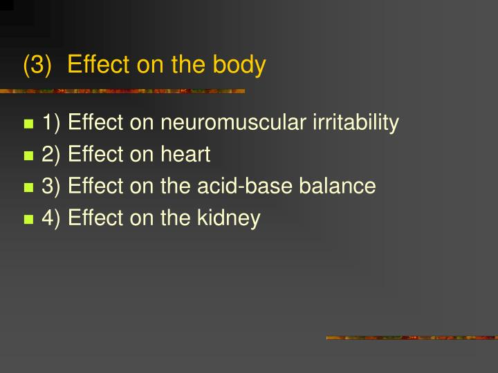 (3)  Effect on the body