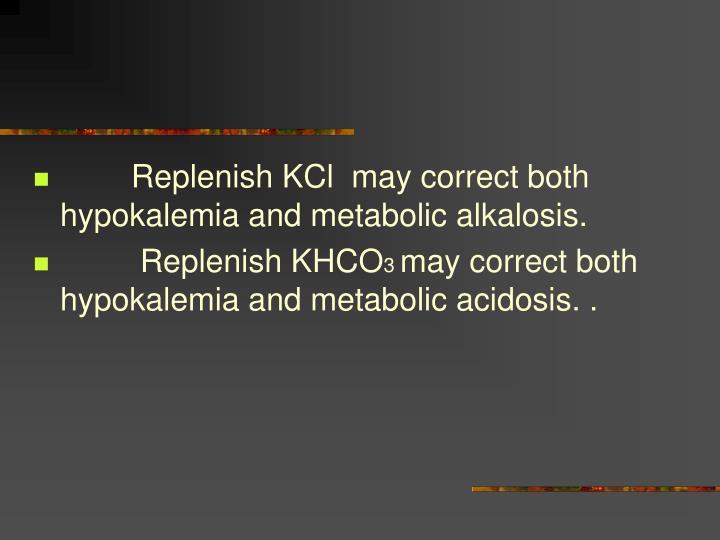 Replenish KCl