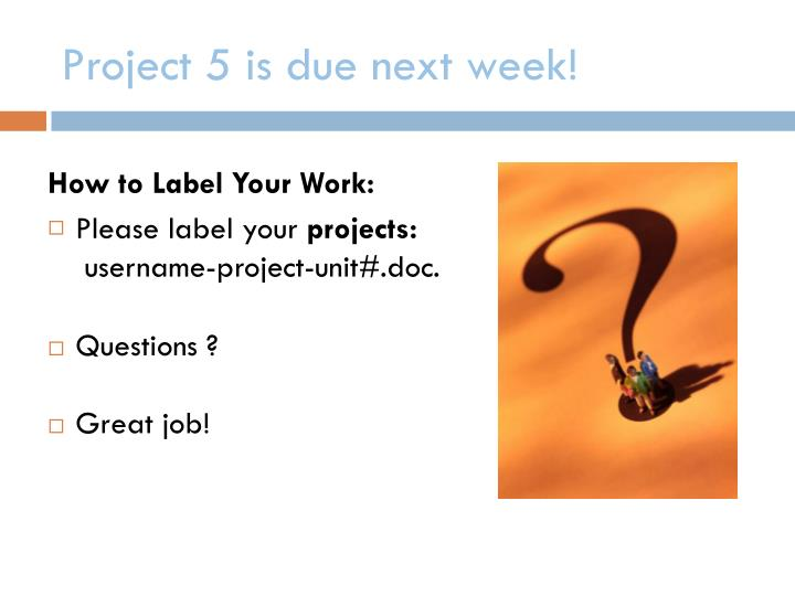 Project 5 is due next week!