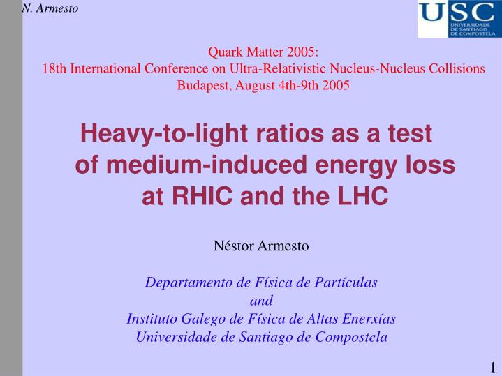 Heavy to light ratios as a test of medium induced energy loss at rhic and the lhc