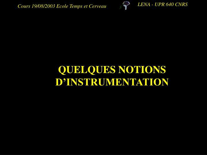 QUELQUES NOTIONS D'INSTRUMENTATION