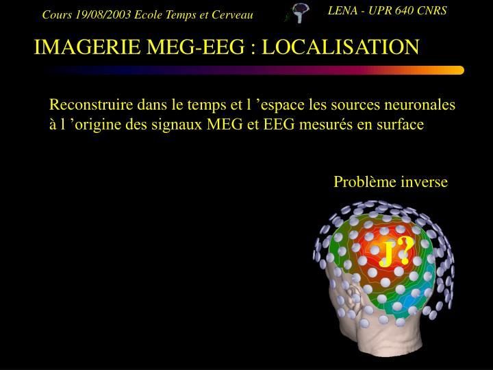 IMAGERIE MEG-EEG : LOCALISATION
