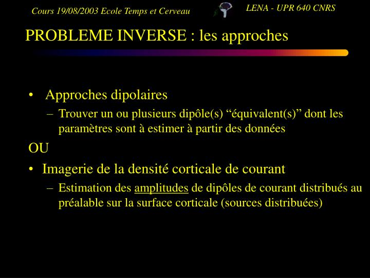 PROBLEME INVERSE : les approches