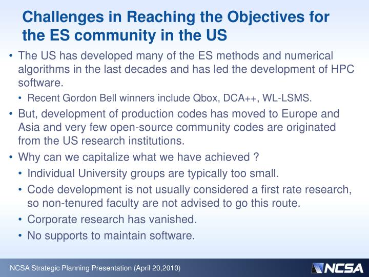 Challenges in Reaching the Objectives for the ES community in the US