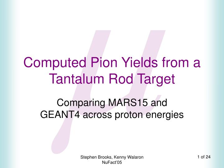 Computed pion yields from a tantalum rod target