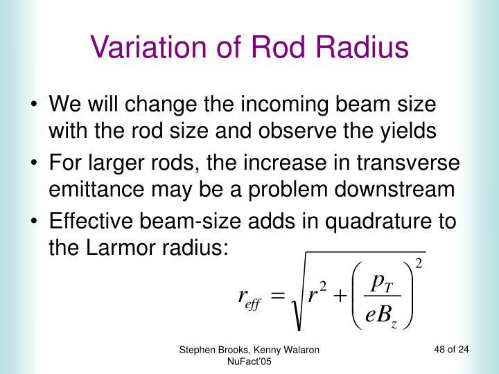Variation of Rod Radius