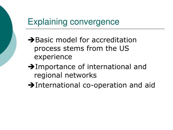 Explaining convergence