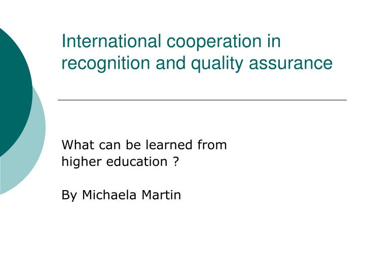 International cooperation in recognition and quality assurance