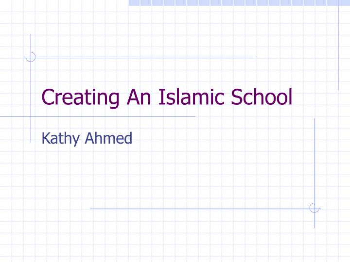 Creating an islamic school