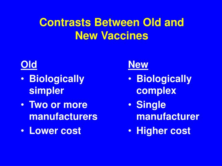 Contrasts Between Old and New Vaccines