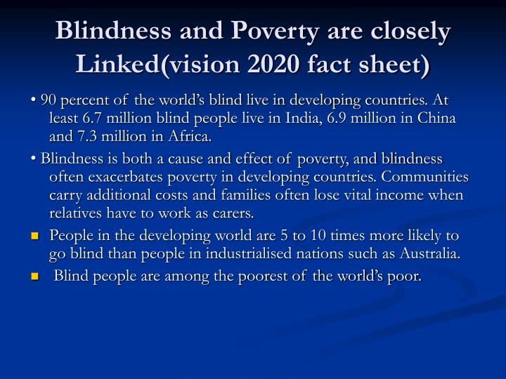 Blindness and Poverty are closely Linked(vision 2020 fact sheet)