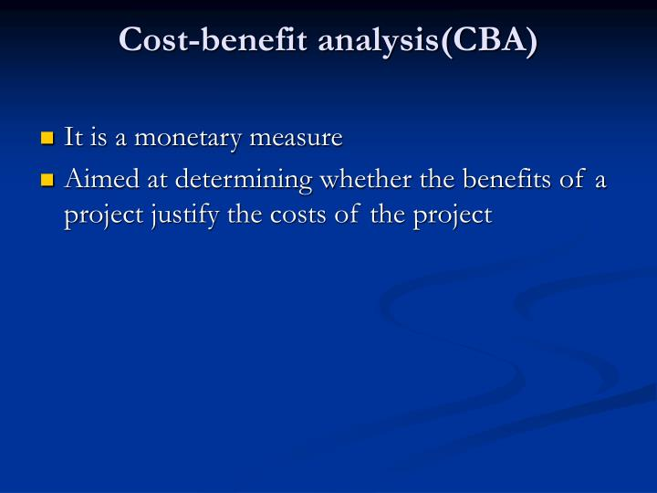 Cost-benefit analysis(CBA)