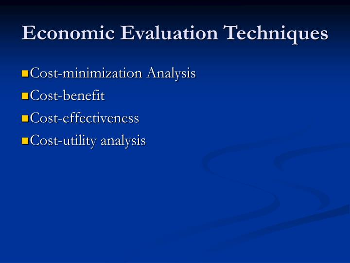 Economic Evaluation Techniques
