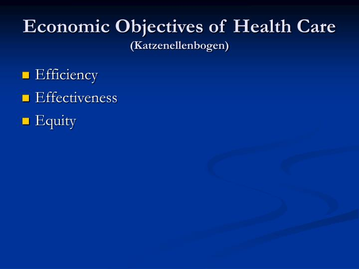 Economic objectives of health care katzenellenbogen