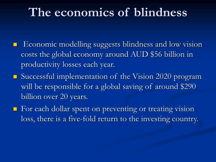 The economics of blindness