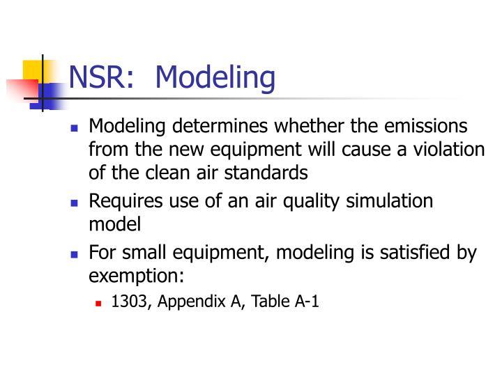 NSR:  Modeling
