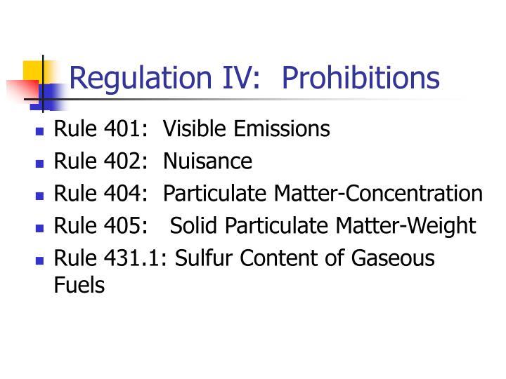 Regulation IV:  Prohibitions