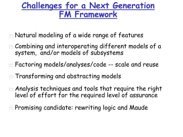 Challenges for a Next Generation FM Framework