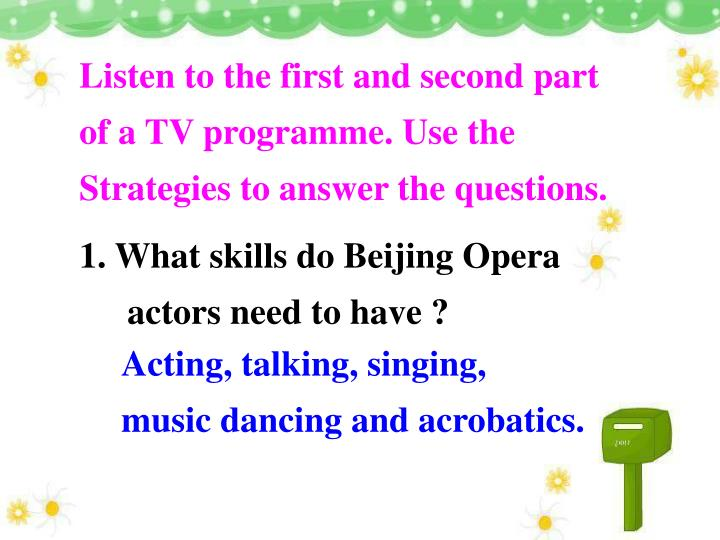 Listen to the first and second part of a TV programme. Use the Strategies to answer the questions.