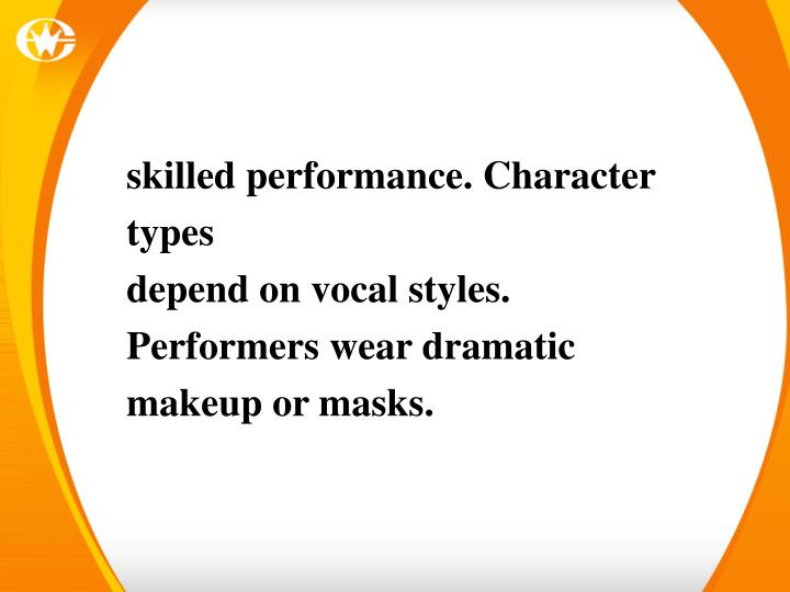 Skilled performance. Character types