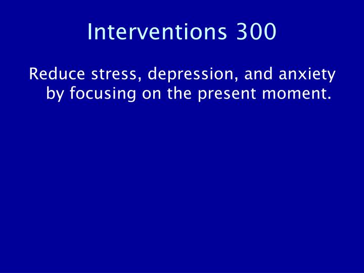 Interventions 300
