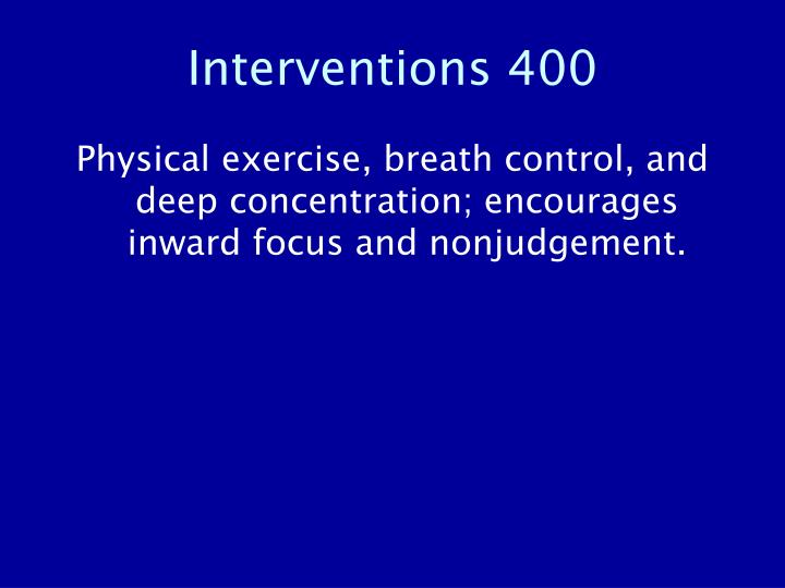 Interventions 400