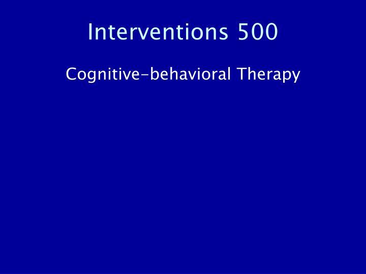 Interventions 500
